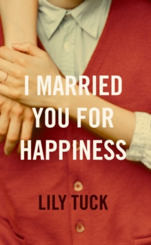 I Married You For Happiness, Hardback Book
