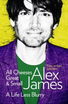 All Cheeses Great and Small : A Life Less Blurry, Paperback Book