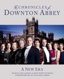 The Chronicles of Downton Abbey (Official Series 3 TV tie-in), Hardback Book