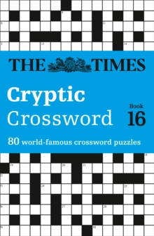 Times Cryptic Crossword Book 16 : 80 of the World's Most Famous Crossword Puzzles, Paperback Book