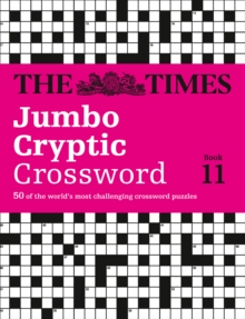 Times Jumbo Cryptic Crossword 11 : The World's Most Challenging Cryptic Crossword, Paperback Book