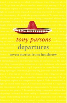 Departures : Seven Stories from Heathrow, Paperback Book