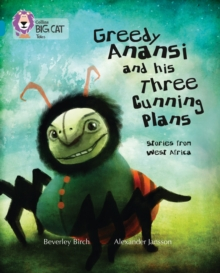 Greedy Anansi and his Three Cunning Plans : Band 13/Topaz, Paperback Book