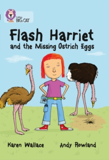 Flash Harriet and the Missing Ostrich Eggs : Band 14/Ruby, Paperback Book