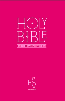 Holy Bible: English Standard Version (ESV) Anglicised Pink Gift and Award edition, Paperback Book