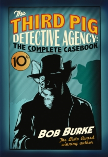 The Third Pig Detective Agency: The Complete Casebook, Paperback Book