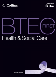 BTEC First Health & Social Care : Student Book, Paperback Book