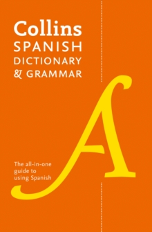 Collins Spanish Dictionary and Grammar : 120,000 Translations Plus Grammar Tips, Paperback Book