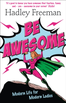 Be Awesome : Modern Life for Modern Ladies, Paperback Book