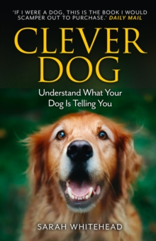Clever Dog : Understand What Your Dog is Telling You, Paperback Book