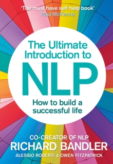 The Ultimate Introduction to NLP: How to build a successful life, Paperback Book