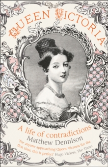 Queen Victoria : A Life of Contradictions, Paperback Book