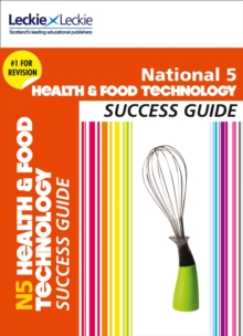 National 5 Health and Food Technology Success Guide, Paperback Book