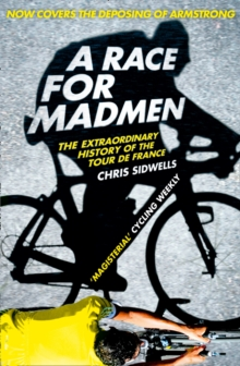A Race for Madmen : A History of the Tour De France, Paperback Book