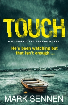 TOUCH: A DI Charlotte Savage Novel, Paperback Book