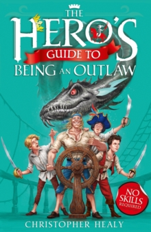 The Hero's Guide to Being an Outlaw, Paperback Book