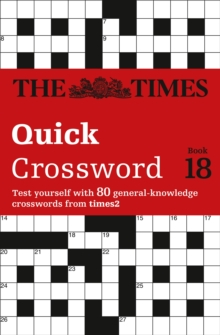 The Times Quick Crossword Book 18 : 80 World-Famous Crossword Puzzles, Paperback Book