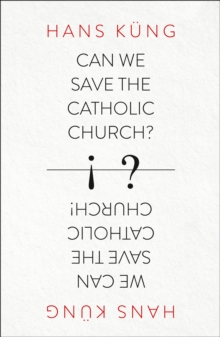 Can We Save the Catholic Church?, Paperback Book