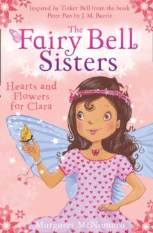 The Fairy Bell Sisters: Hearts and Flowers for Clara, Paperback Book