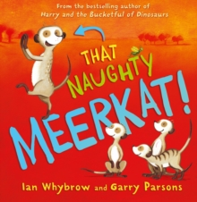 That Naughty Meerkat!, Paperback Book