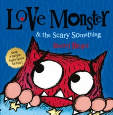 Love Monster and The Scary Something, Paperback Book
