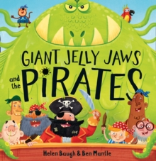Giant Jelly Jaws and the Pirates, Paperback Book