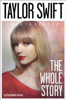 Taylor Swift : The Whole Story, Paperback Book