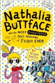 Nathalia Buttface and the Most Embarrassing Five Minutes of Fame Ever, Paperback Book