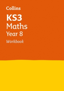 KS3 Maths Year 8 Workbook : Home Learning and School Resources from the Publisher of Revision Practice Guides, Workbooks, and Activities.