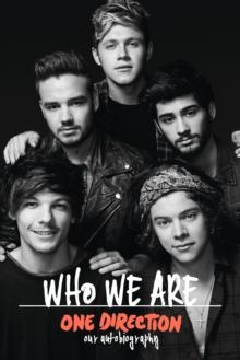One Direction: Who We Are : Our Official Autobiography, Hardback Book