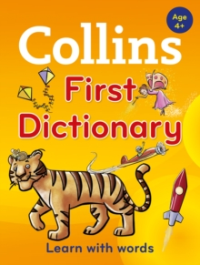 Collins First Dictionary : Learn with Words, for Age 4+, Paperback Book