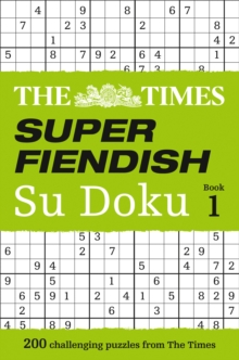 The Times Super Fiendish Su Doku Book 1 : 200 of the Most Treacherous Su Doku Puzzles, Paperback Book