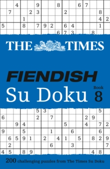 The Times Fiendish Su Doku Book 8 : 200 Challenging Su Doku Puzzles, Paperback Book