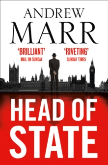 Head of State : The Bestselling Brexit Thriller, Paperback Book