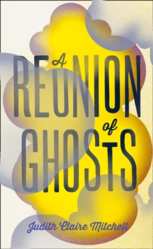 A Reunion of Ghosts, Hardback Book