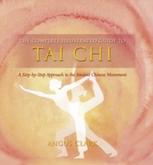Tai Chi : A Step-by-step Approach to the Ancient Chinese Movement, Paperback Book