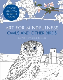 Art for Mindfulness: Owls and Other Birds, Paperback Book