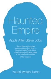 Haunted Empire : Apple After Steve Jobs, Paperback Book