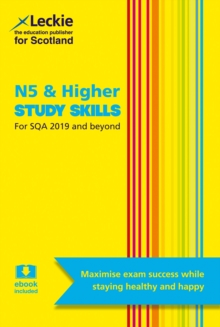 National 5 & Higher Study Skills for SQA Exam Revision : Learn Revision Techniques for Sqa Exams, Paperback / softback Book
