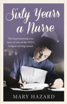 Sixty Years a Nurse, Paperback Book