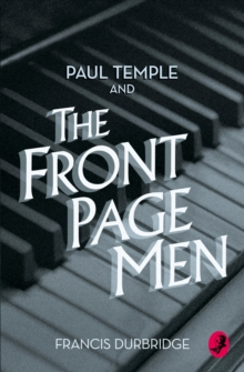 Paul Temple and the Front Page Men, Paperback Book