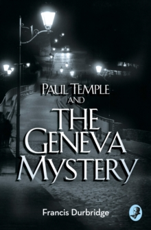 Paul Temple and the Geneva Mystery, Paperback Book