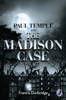 Paul Temple and the Madison Case, Paperback Book