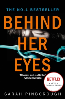 Behind Her Eyes : The Sunday Times #1 Best Selling Psychological Thriller, Paperback / softback Book