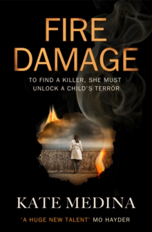 Fire Damage : A Gripping Thriller That Will Keep You Hooked, Hardback Book