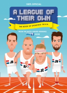 A League of Their Own - The Book of Sporting Trivia : 100% Official, Hardback Book