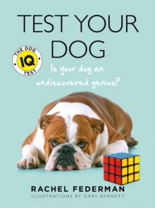 Test Your Dog : Is Your Dog an Undiscovered Genius?, Paperback Book