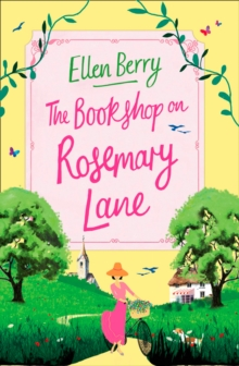 The Bookshop on Rosemary Lane : The Feel-Good Read Perfect for Those Long Winter Nights, Paperback Book