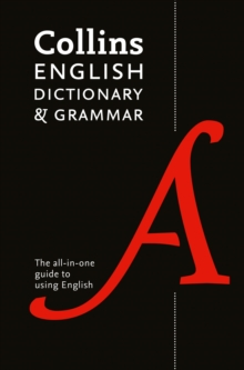 Collins English Dictionary and Grammar : The All-in-One Guide with 200,000 Words and Phrases, Paperback Book