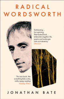 Radical Wordsworth : The Poet Who Changed the World, Paperback / softback Book